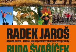 Radek Jaroš – Koruna světa – Afrika / Ruda Švaříček – Nová Guinea